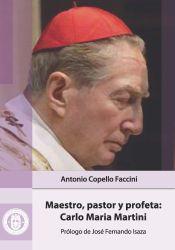 Maestro, pastor y profeta: Carlo Maria Martini