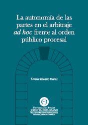La autonomía de las partes en el arbitraje AD HOC frente al orden público procesal
