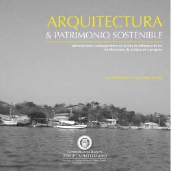 Arquitectura y patrimonio sostenible: intervenciones contemporáneas en el área de influencia de las fortificaciones de la bahía de Cartagena