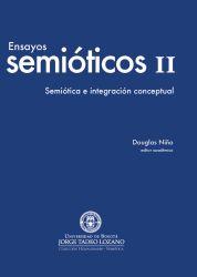 Ensayos semióticos II. Semiótica e integración conceptual