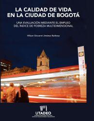 La calidad de vida en la ciudad de Bogotá. Una evaluación mediante el empleo del índice de pobreza multidimensional