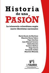 Historia de una pasión: la telenovela colombiana según nueve libretistas nacionales