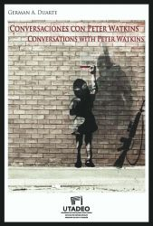Conversaciones con Peter Watkins. Conversations with Peter Watkins