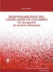 Responsabilidad del legislador en Colombia. Por derogación de normas tributarias