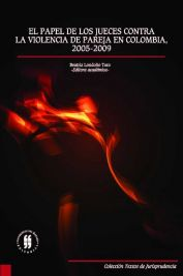 El papel de los jueces contra la violencia de pareja en Colombia, 2005 - 2009