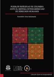 Pueblos Indígenas de Colombia ante el Sistema Interamericano de Derechos Humanos