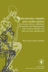 Medicamentos simples para males graves. Los casos felices y auténticos de medicina de Domingo Rota como ventana abierta a las artes de curar santafereñas (Santafé, 1750-1830)