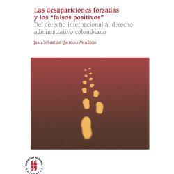 """Las desapariciones forzadas y los """"falsos positivos?. Del derecho internacional al derecho administrativo colombiano"""