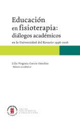 Educación en fisioterapia: diálogos académicos en la Universidad del Rosario, 1996-2016