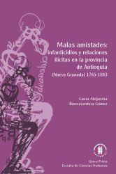 Malas amistades: infanticidios y relaciones ilícitas en la provincia de Antioquia. (Nueva Granada) 1765-1803