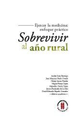 Sobrevivir al año rural. Ejercer la medicina: enfoque práctico