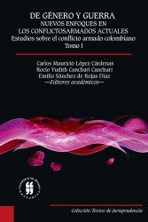 De género y guerra: Nuevos enfoques en los conflictos armados actuales (Tomo I). Estudios sobre el conflicto armado colombiano