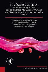 De género y guerra: Nuevos enfoques en los conflictos armados actuales (Tomo II). Estudios sobre experiencias internacionales