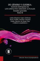 De género y guerra: Nuevos enfoques en los conflictos armados actuales (Tomo III). Estudios generales