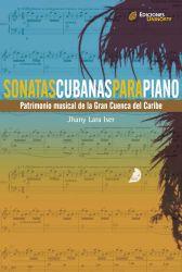 Sonatas cubanas para piano. Patrimonio musical de la Gran Cuenca del Caribe
