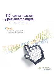 TIC, comunicación y  periodismo digital. Tomo I