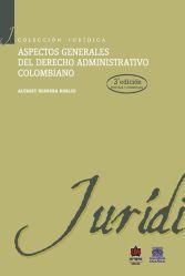 Aspectos generales del derecho administrativo colombiano 3a. Edición