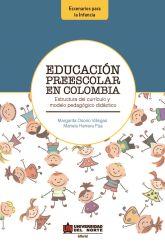 Educación Preescolar en Colombia. Estructura del currículo y módelo pedagógico - didáctico