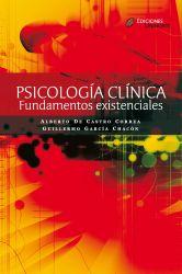 Psicología clínica. Fundamentos existenciales (2a Edición)