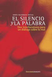 El silencio y la palabra: Dos interlocutores para un diálogo sobre lo real