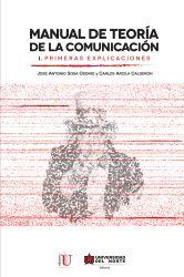Manual de teoría de la comunicación I. Primeras explicaciones