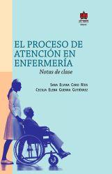 El proceso de atención en enfermería. Notas de clase