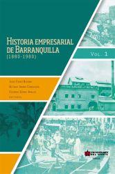 Historia empresarial de Barranquilla (1880-1890) Vol. 1