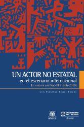 Un actor no estatal en el escenario internacional. El caso de las Fuerzas Armadas Revolucionarias de Colombia - Farc-EP 1966-2010