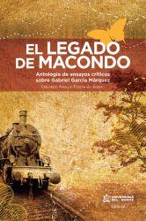 El legado de Macondo. Antología de ensayos críticos sobre Gabriel García Márquez
