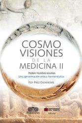 Cosmovisiones de la medicina II. Hólon: hombre-cosmos. Una aproximación crítico-hermenéutica