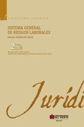 Sistema general de riesgos laborales 2 Edición. Ley 1562 de 2012: Reforma al Sistema General de Riesgos Laborales - Decreto 723 de 2013