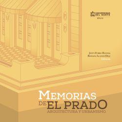 Memorias de El Prado. Arquitectura y urbanismo