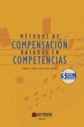 Métodos de compensación basados en competencias. 3ª edición revisada y aumentada