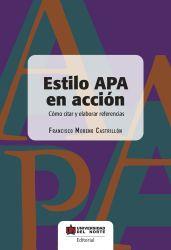 Estilo APA en acción. Cómo citar y elaborar referencias.