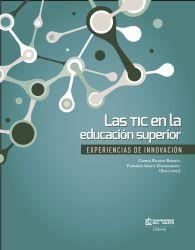Las TIC en la educación superior.. Experiencias de innovación