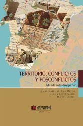 Territorio, conflictos y posconflictos. Mirada interdisciplinar