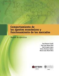 Comportamiento de los Agentes Económicos y Funcionamiento de los Mercados: Manual de ejercicios