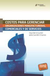 Costos para gerenciar organizaciones manufactureras, comerciales y de servicios. Segunda Edición