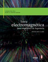 Teoría electromagnética para estudiantes de ingeniería. Notas de clase