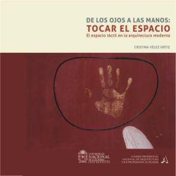 De los ojos a las manos: tocar el espacio. El espacio táctil en la arquitectura moderna