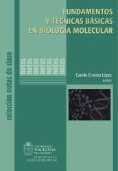 Fundamentos y técnicas básicas en biología molecular