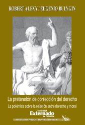 La pretensión de corrección del derecho. La polémica sobre la relación entre derecho y moral
