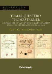 Tomás Quintero/Thomas Farmer. Informes del espía de la República de Colombia en la Corte de Fernando VII (1825-1830)