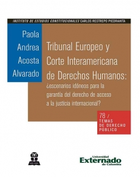 Tribunal Europeo y Corte Interamericana de Derechos Humanos: ¿escenarios idóneos para la garantía del derecho de acceso a la justicia internacional?
