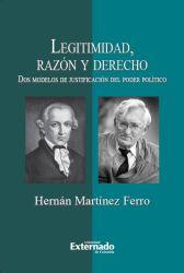 Legitimidad, razón y derecho. Dos modelos de justificación del poder político