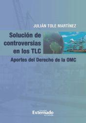 Solución de controversias en los TLC.. Aportes del Derecho de la OMC