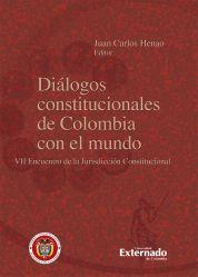 Diálogos constitucionales de Colombia con el mundo. VII Encuentro de la Jurisdicción Constitucional