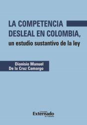 La competencia desleal en Colombia. Un estudio sustantivo de la ley
