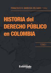 Historia del derecho público en Colombia. Tomo I