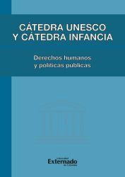 Cátedra Unesco y Cátedra Infancia. Derechos Humanos y Políticas Públicas
